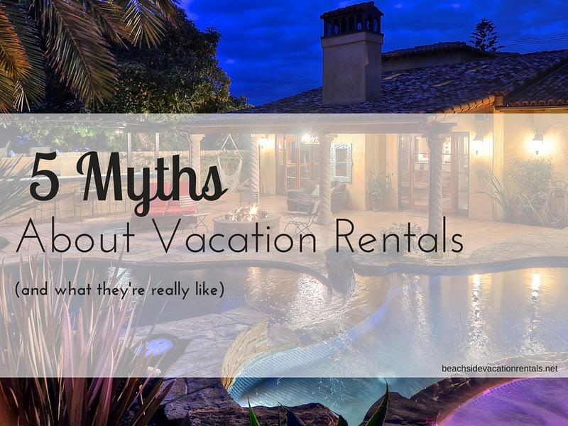 5 Myths about vacation rentals and what theyre really like