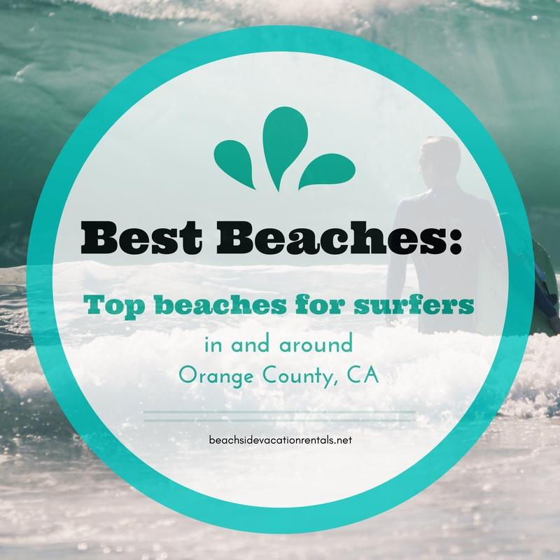 Top beaches for surfers in and around Orange County California  Beachside Vacation Rentals