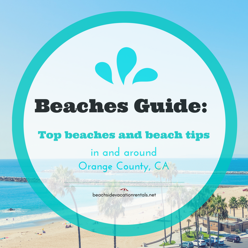 Southern California Beach Guide top beaches and beach tips in and around Orange County  Beachside Vacation Rentals