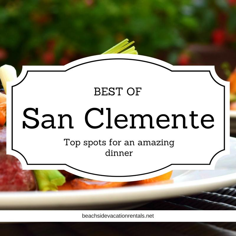 Best of San Clemente Top spots for an amazing dinner  Beachside Vacation Rentals