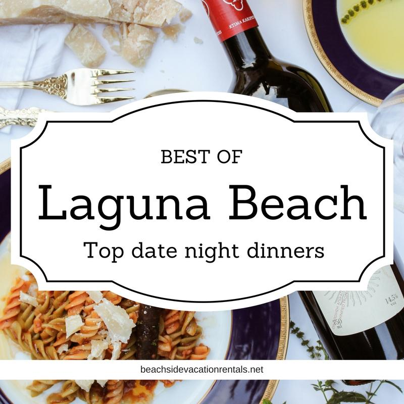 Beachside Vacation Rentals California vacation guide  Best of Laguna Beach Top spots for a great date night dinner