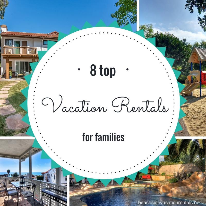 California travel guide vacation rental reviews top Southern California vacation rentals for families