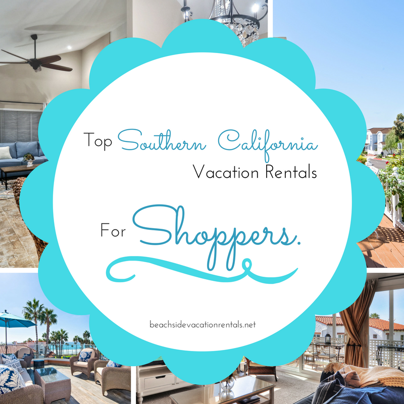 Southern California Travel Guide Top Southern California Vacation Rentals for Shoppers