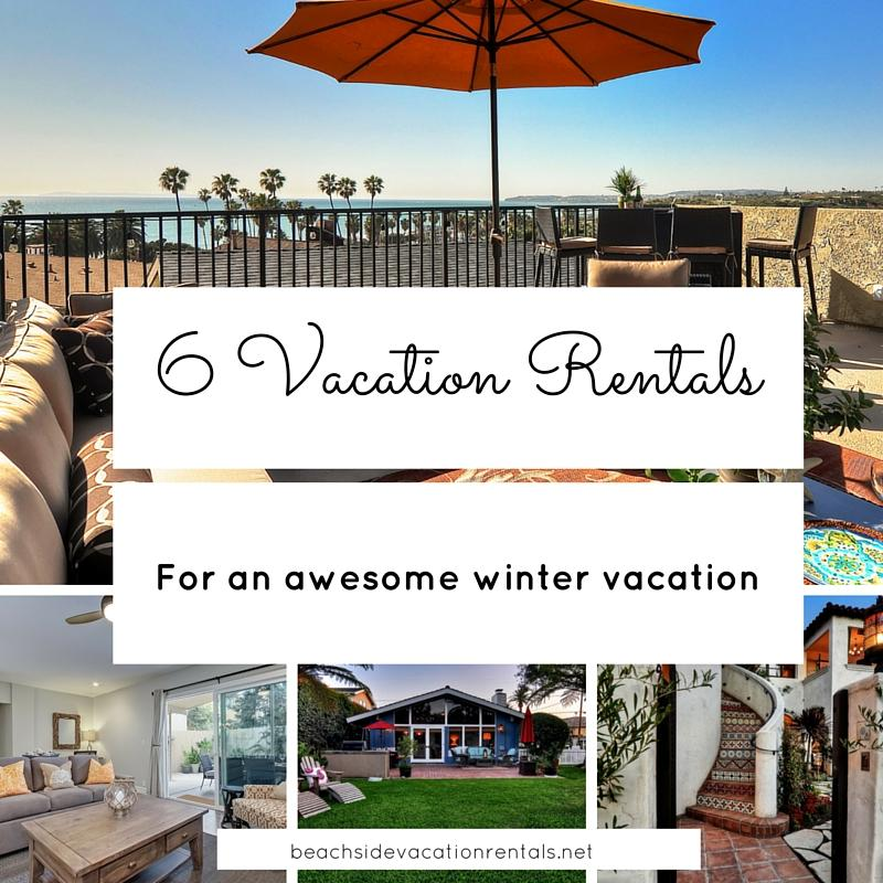 Southern California vacation rentals reviews top vacation rentals for an awesome winter vacation in Southern California