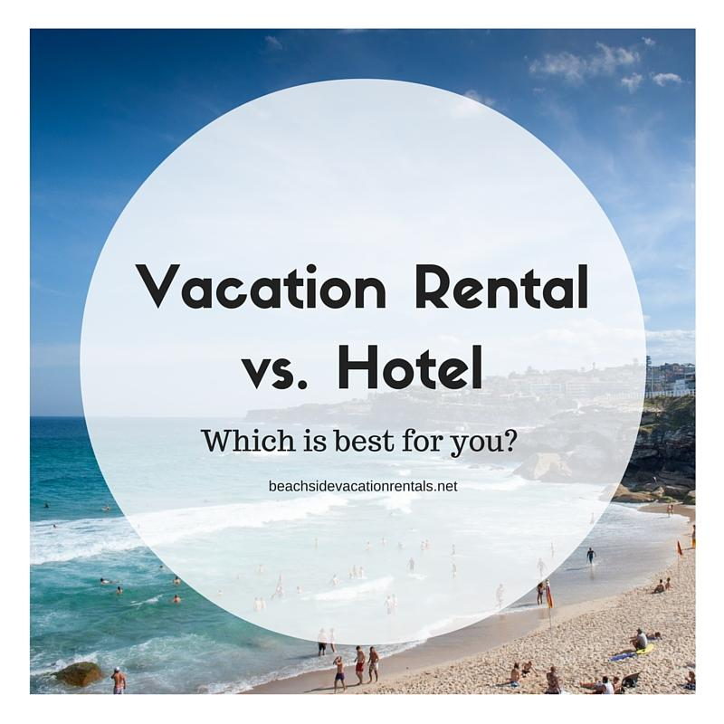 Vacation rental or hotel which is best for you? Vacation planning tips to help you make the best decision