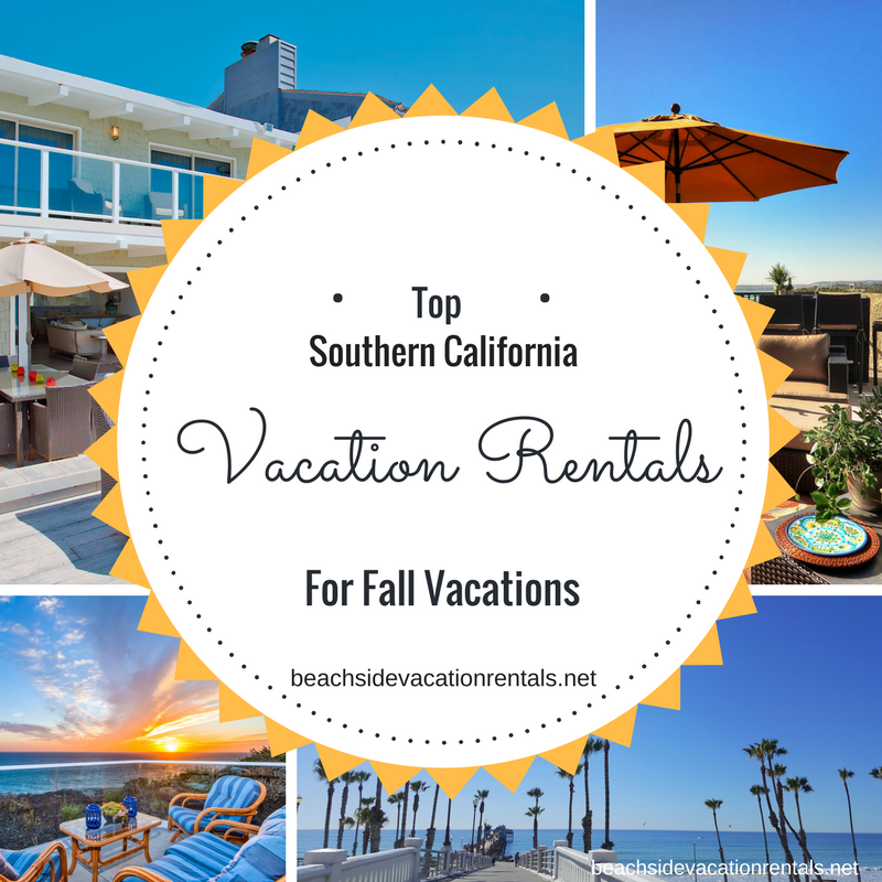 top southern california vacation rentals for fall vacations