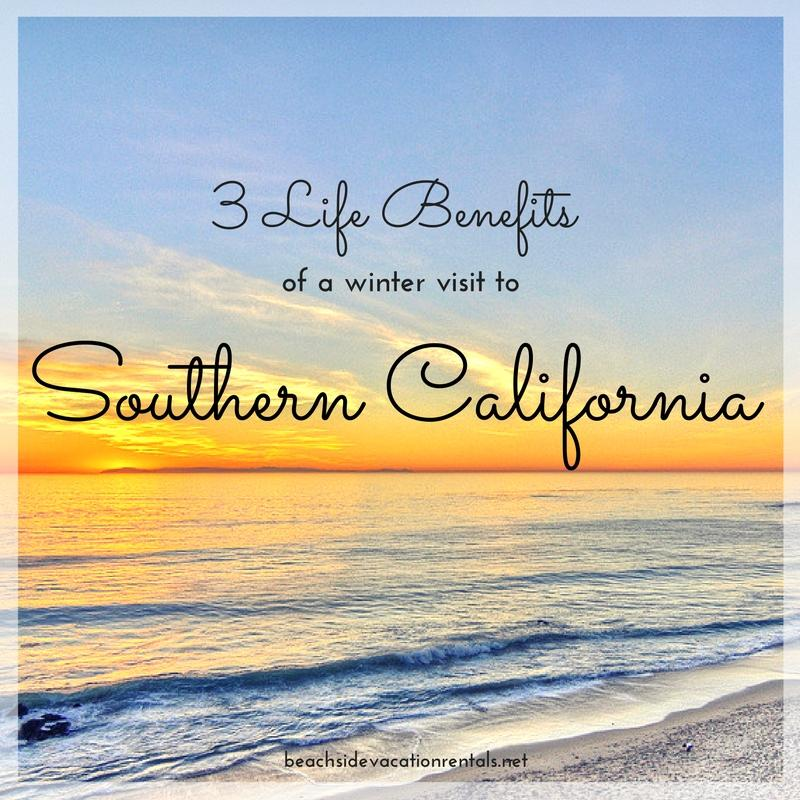 Life benefits of a winter visit to Southern California