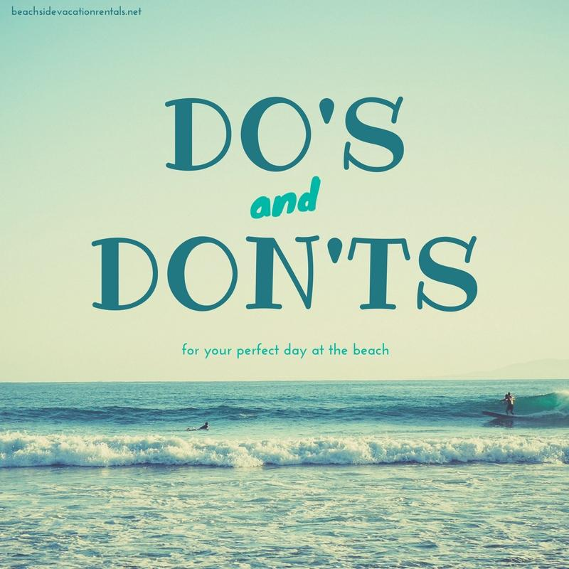 Dos and Donts for your perfect day at the beach  Beachside Vacation Rentals Blog