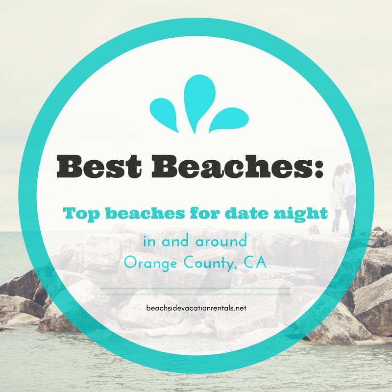 Best beaches for date night in and around Orange County California
