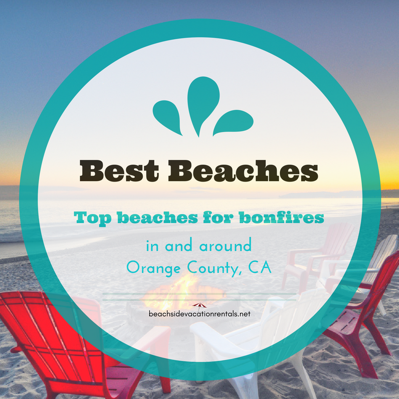 Best beaches top beaches for bonfires in and around Orange County  Beachside Vacation Rentals