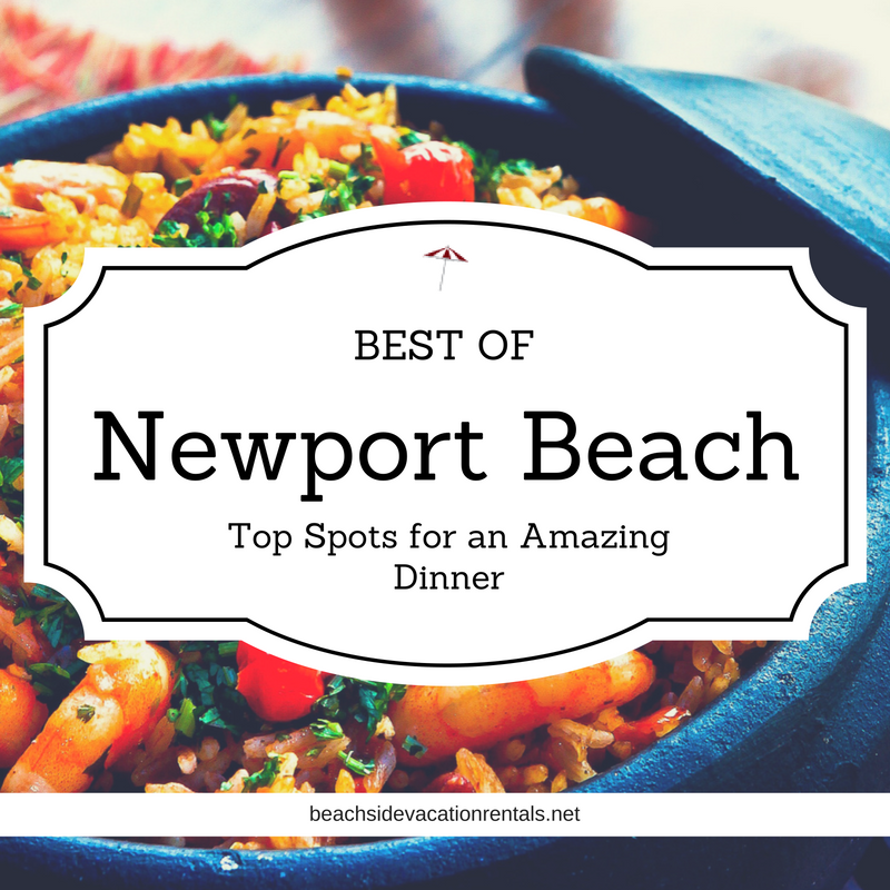 Best of Newport Beach Top spots for an amazing dinner  Beachside Vacation Rentals