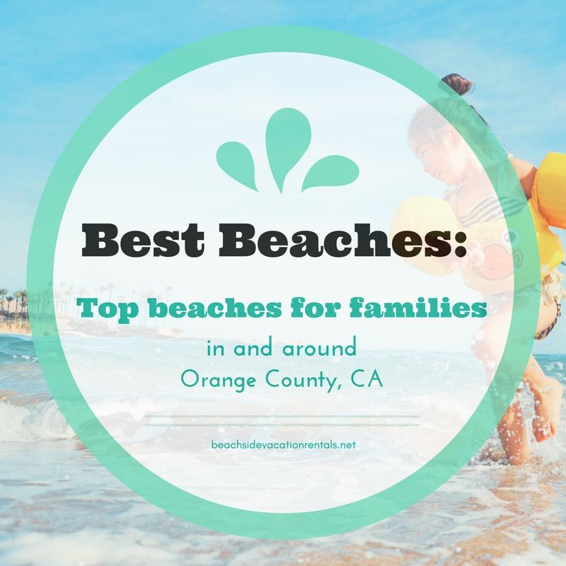 Top beaches for families in and around Orange County California  Beachside Vacation Rentals