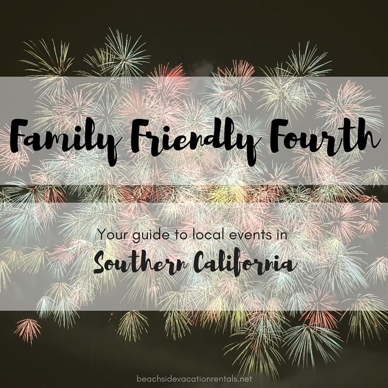 California travel guide family friendly fourth of July events in Southern California