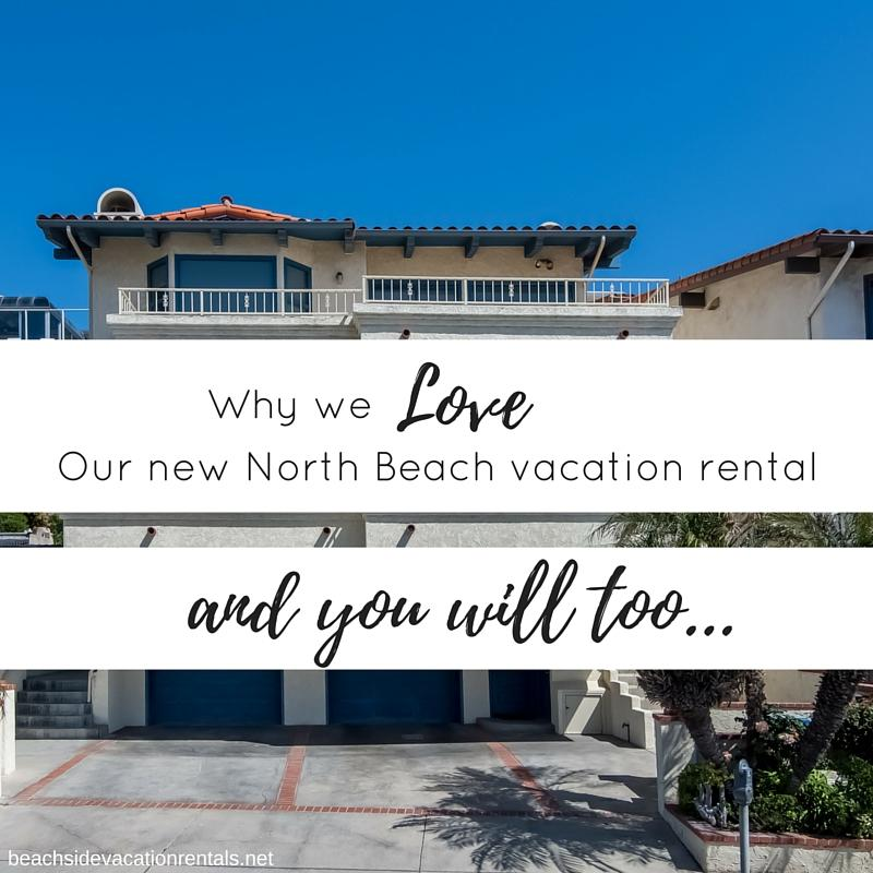 Why we love our new North Beach vacation rental ocean view vacation rental at North Beach in San Clemente