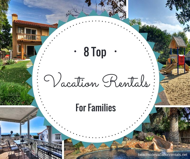 Top vacation rentals for families family friendly vacation rentals in Southern California perfect California lodging for your next family beach vacation