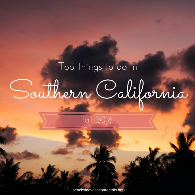 Top things to do in Southern California fall 2016