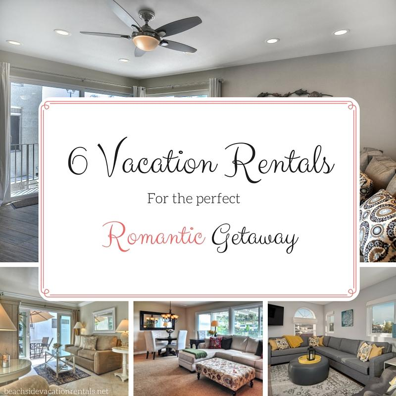 6 Vacation Rentals for the perfect romantic getaway  Beachside vacation rentals