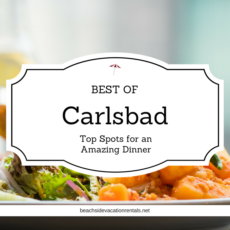 Best of Carlsbad Top spots for an amazing dinner