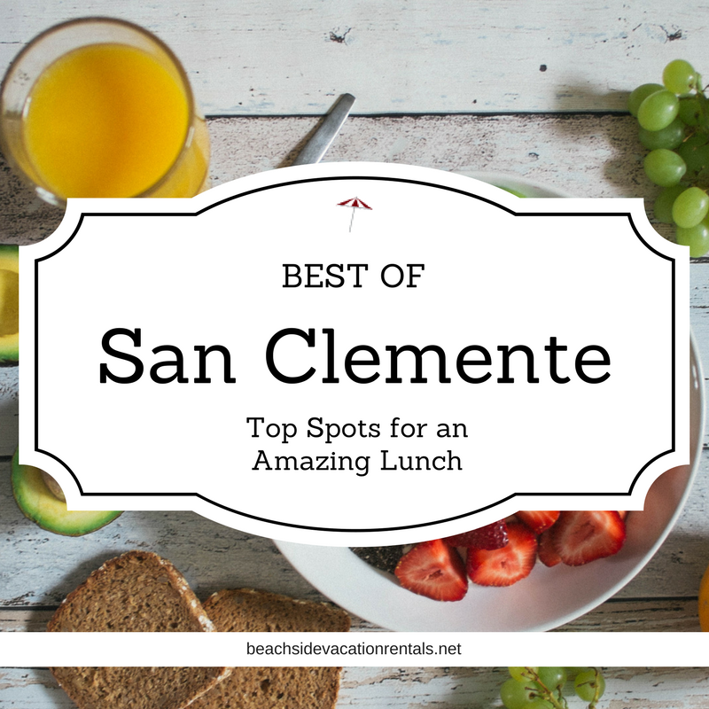 Best of San Clemente Top Spots for an Amazing Lunch