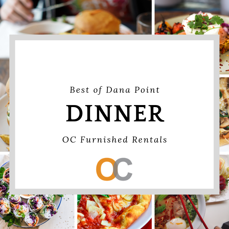 Best of Dana Point Top Spots for an Amazing Dinner  Beachside Vacation Rentals