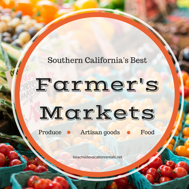 Southern Californias Best Farmers Markets  Beachside Vacation Rentals