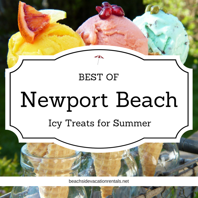 Best of Newport Beach Top Spots for Icy Treats  Southern California Dining Guide  Beachside Vacation Rentals